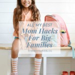 Pinterest image of a girl sitting with the words mom hacks for big families