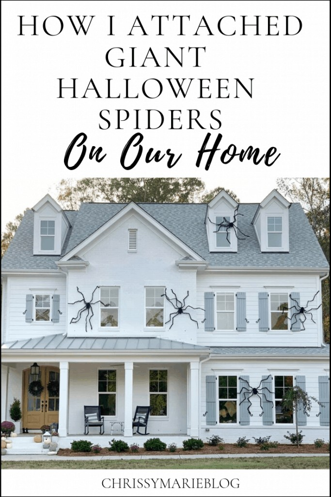 Pinterest Image with Text How I attached Giant Spiders On Our House For Halloween